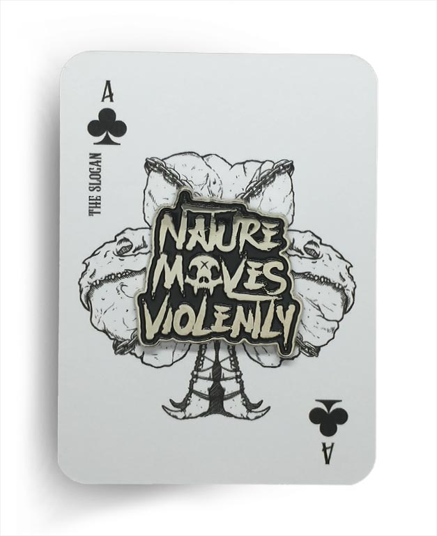 Nature Moves Violently Bear Knuckle Silver Die Struck Typographic Enamel Pin On Playing Card Backer By Respect